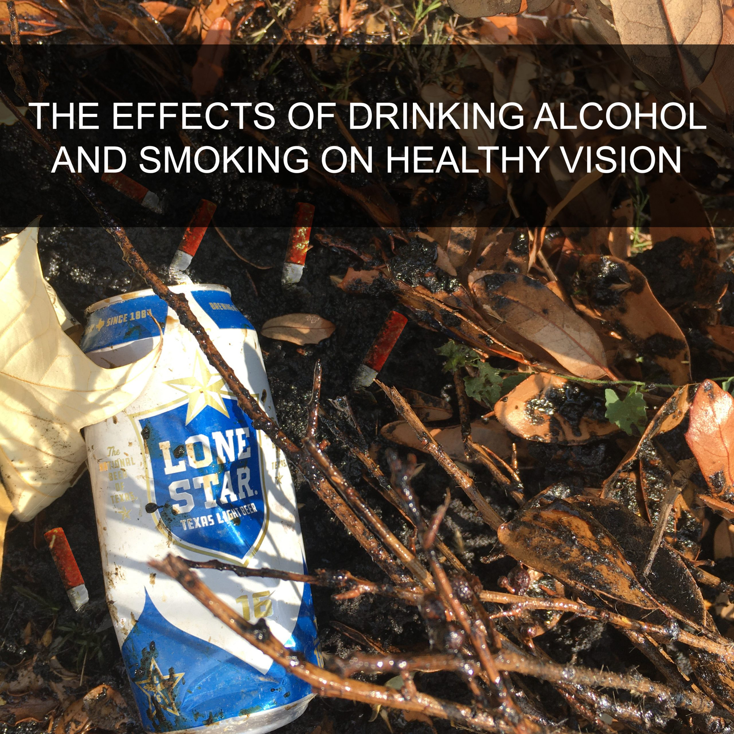 Drinking Alcohol and Smoking Cigarettes Effect on Vision